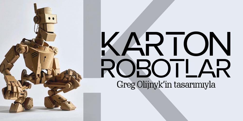 Greg Olijnyk'in Karton Robotları
