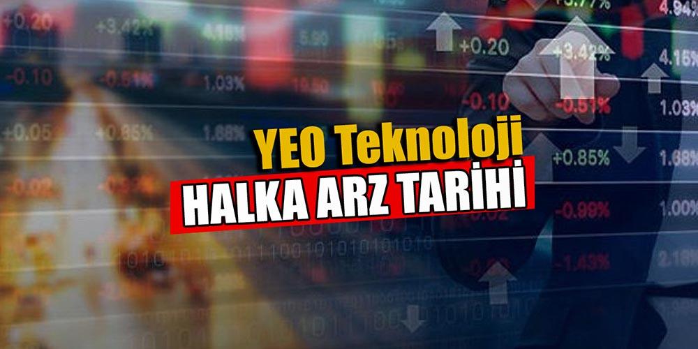 YEO Teknoloji Halka Arz Oluyor