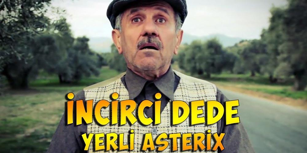 İncirci Dede: Yerli Asterix